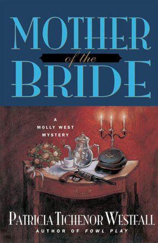 9780312186319: Mother of the Bride (Molly West Mysteries)