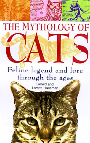 9780312186333: The Mythology of Cats: Feline Legend and Lore Through the Ages