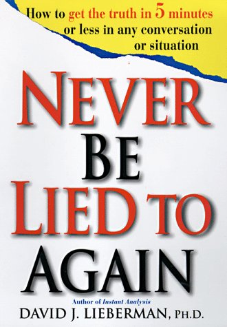 9780312186340: Never Be Lied to Again: How to Get the Truth In 5 Minutes Or Less In Any Conversation Or Situation