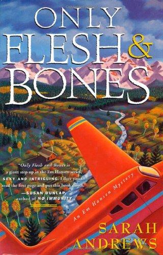 ONLY FLESH AND BONES: Andrews, Sarah