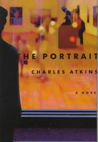 The Portrait (Signed First Edition): Charles Atkins