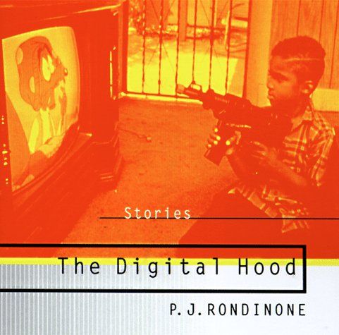 The Digital Hood and Other Stories: Rondinone, P. J.
