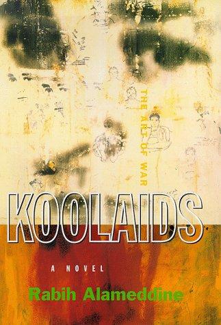Koolaids: The Art of War: Alameddine, Rabih
