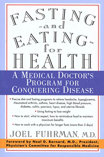 9780312187194: Fasting and Eating for Health: A Medical Doctor's Program for Conquering Disease