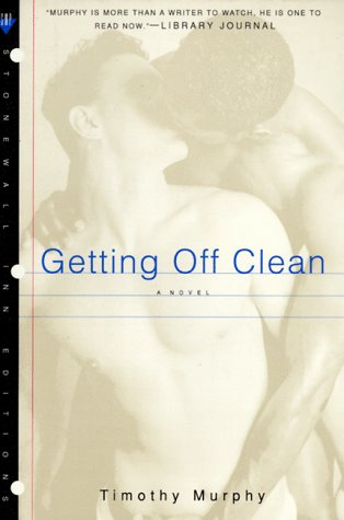 Getting Off Clean (Stonewall Inn Editions): Murphy, Timothy