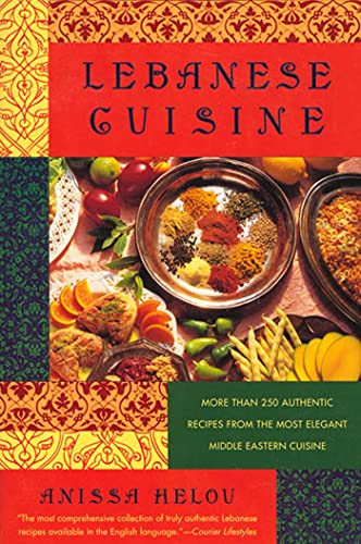9780312187354: Lebanese Cuisine: More Than 250 Authentic Recipes From The Most Elegant Middle Eastern Cuisine