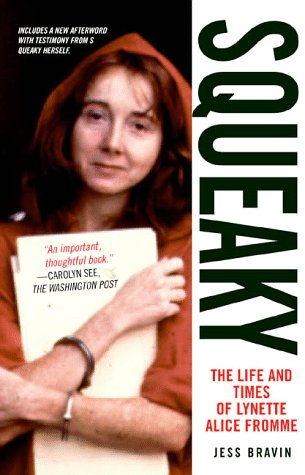 9780312187620: Squeaky: The Life and Times of Lynette Alice Fromme