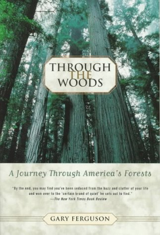9780312187637: Through the Woods: A Journey Through America's Forests (The Sylvan Path)