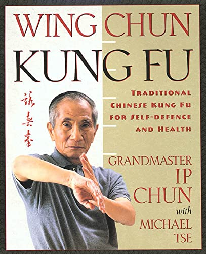 9780312187767: Wing Chun Kung Fu: Traditional Chinese Kung Fu for Self-Defense and Health