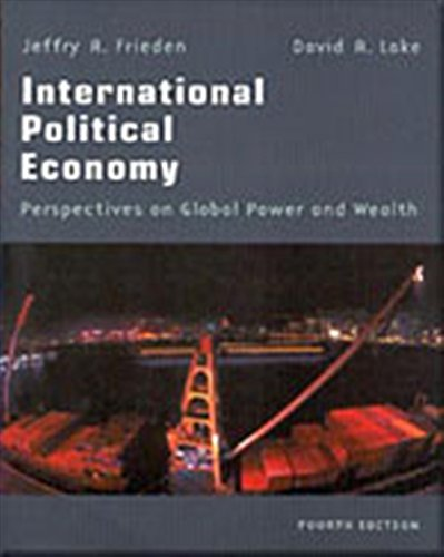 International Political Economy: Perspective on Global Power: Frieden, Jeffrey A.