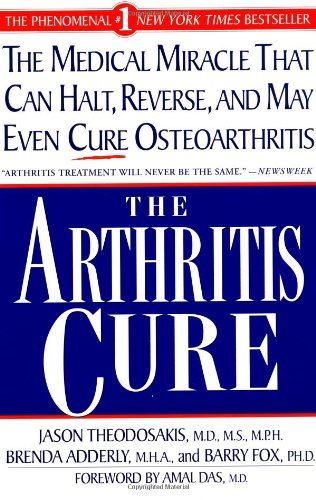 9780312190293: The Arthritis Cure: The Medical Miracle That Can Halt, Reverse, And May Even Cure Osteoarthritis