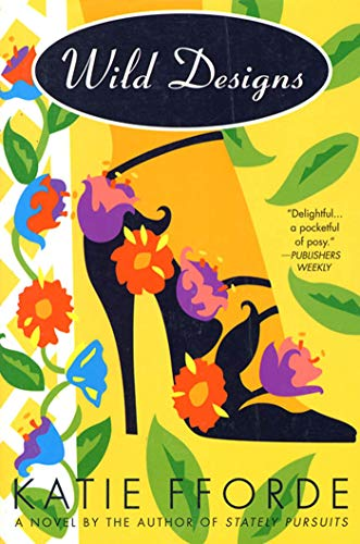9780312190323: Wild Designs: A Novel by the Author of Stately Pursuits