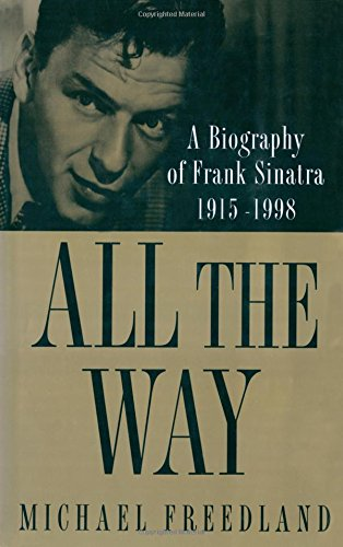 9780312191085: All the Way: A Biography of Frank Sinatra