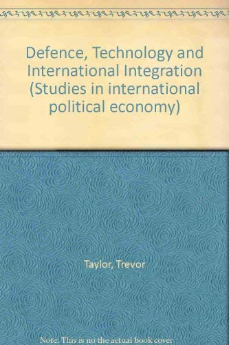 9780312191153: Defence, Technology and International Integration (Studies in international political economy)