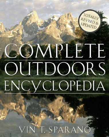 9780312191900: The Complete Outdoors Encyclopedia