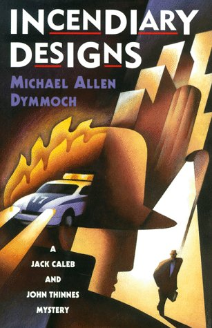 9780312192457: Incendiary Designs: A Jack Caleb and John Thinnes Mystery