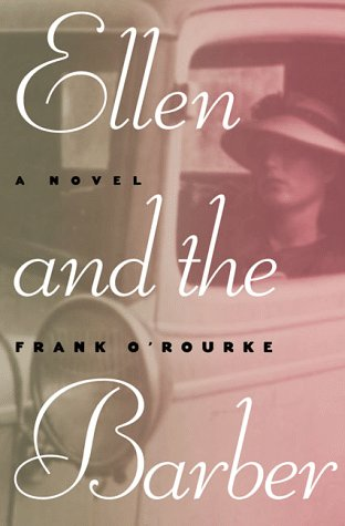 Ellen and the Barber: Three Love Stories of the Thirties: O'Rourke, Frank