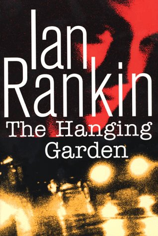 The Hanging Garden.: RANKIN, Ian.