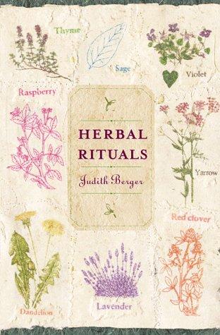 Herbal Rituals: Berger, Judith
