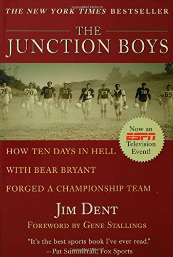 9780312192938: The Junction Boys: How Ten Days in Hell With Bear Bryant Forged a Championship Team