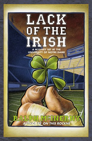 Lack of the Irish: A Mystery Set at the University of Notre Dame {FIRST EDITION}