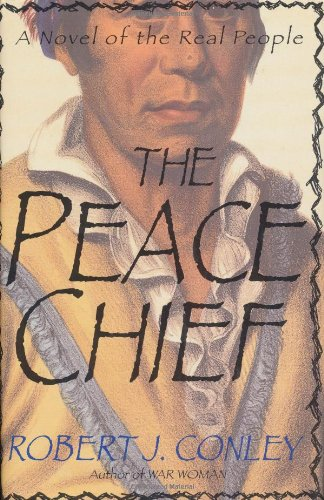 9780312193140: The Peace Chief: A Novel of the Real People
