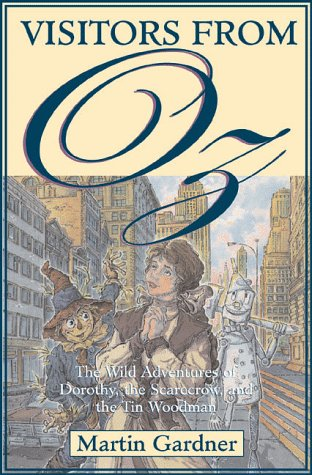 9780312193539: Visitors from Oz: The Wild Adventures of Dorothy, the Scarecrow, and the Tin Woodman