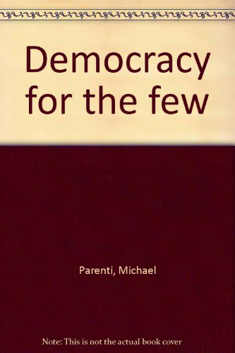 Democracy for the few: Parenti, Michael