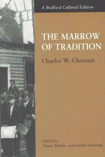 The Marrow of Tradition (Bedford Cultural Editions Series) (0312194064) by Charles W. Chesnutt
