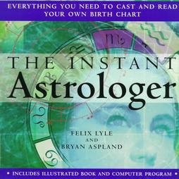 9780312194277: The Instant Astrologer: Everything You Need to Cast and Read Your Own Birth Chart