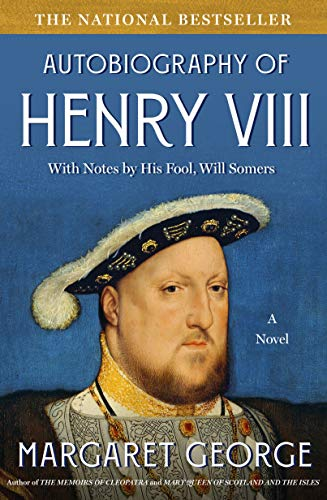 9780312194390: The Autobiography of Henry VIII: With Notes by His Fool, Will Somers : A Novel