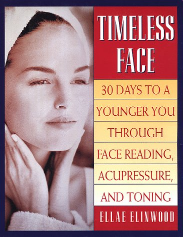 9780312195298: Timeless Face: 30 Days To A Younger You Through Face Reading, Acupressure, and Toning