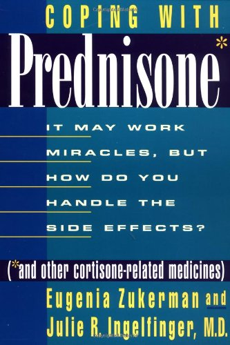 9780312195700: Coping with Prednisone (and Other Cortisone-Related Medicines): It May Work Miracles, but How Do You Handle the Side Effects?