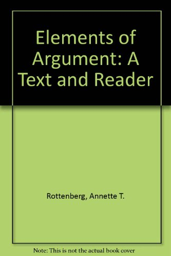 Elements of Argument: A Text and Reader (031219577X) by Annette T. Rottenberg
