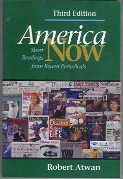America Now: Short Readings From Recent Periodicals, 3rd Ed., Instructors Edition (From Discussion ...