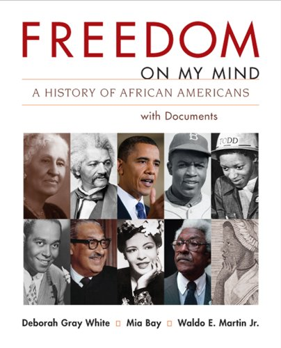 Freedom on My Mind, Combined Volume: A History of African Americans, with Documents (0312197292) by Deborah Gray White; Mia Bay; Waldo E. Martin