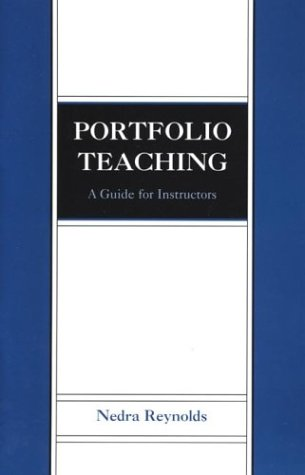 Portfolio Teaching: A Guide for Instructors (0312198094) by Nedra Reynolds