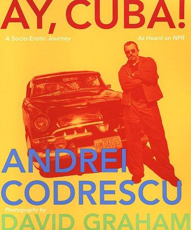 9780312198312: Ay, Cuba! A Socio-Erotic Journey