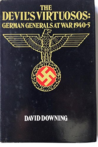 9780312198626: The Devil's Virtuosos: German Generals at War, 1940-5