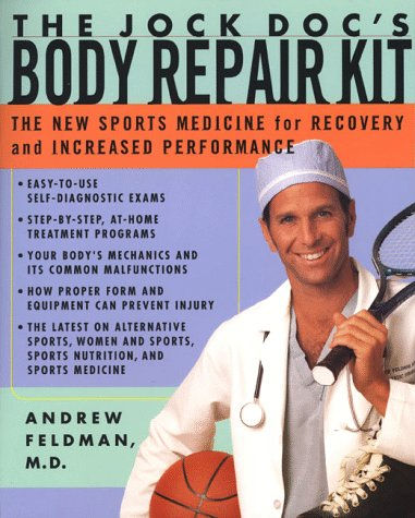 9780312199050: The Jock Doc's Body Repair Kit: The New Sports Medicine for Recovery and Increased Performance