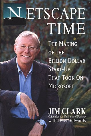 9780312199340: Netscape Time: The Making of the Billion-Dollar Start-Up That Took on Microsoft