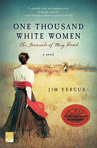 One Thousand White Women: The Journals of May Dodd (One Thousand White Women Series) (0312199430) by Jim Fergus