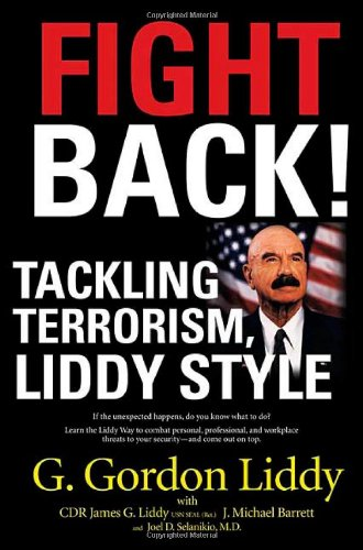 Fight Back: Tackling Terrorism, Liddy Style: Selanikio, Joel,Barrett, J.