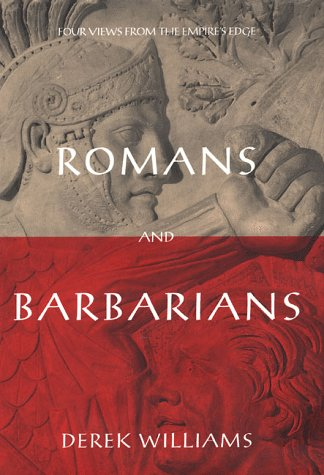 Romans and Barbarians: Four Views from the Empire's Edge, 1st Century AD (0312199589) by Williams, Derek