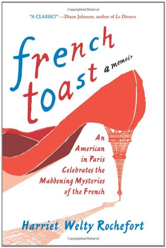 9780312199784: French Toast: An American in Paris Celebrates the Maddening Mysteries of the French