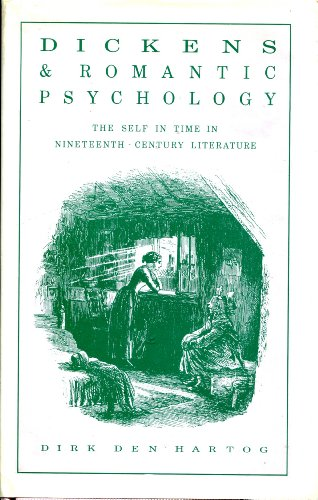 DICKENS AND ROMANTIC PSYCHOLOGY. THE SELF IN TIME IN NINETEENTH-CENTURY LITERATURE: den Hartog, ...
