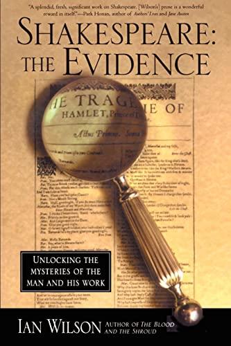Shakespeare: The Evidence: Unlocking the Mysteries of: Wilson, Ian