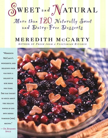 9780312200299: Sweet and Natural: More Than 120 Naturally Sweet and Dairy-Free Desserts