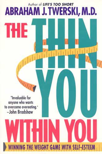 The Thin You Within You: Winning the Weight Game with Self-Esteem (9780312200336) by Abraham Twerski