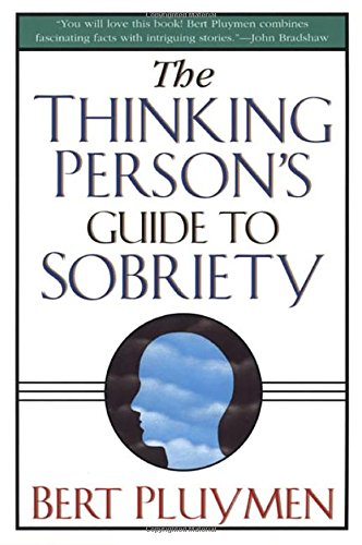 The Thinking Person's Guide to Sobriety: Bert Pluymen